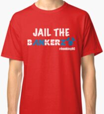 JAIL THE BANKERZ pig white Classic T-Shirt