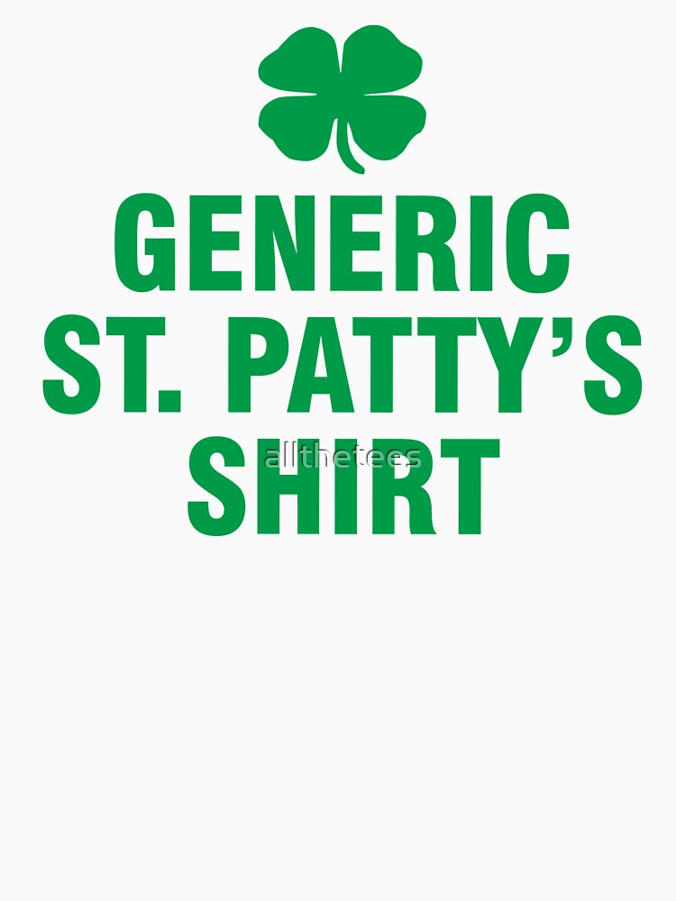 Generic St. Patty's Shirt by allthetees