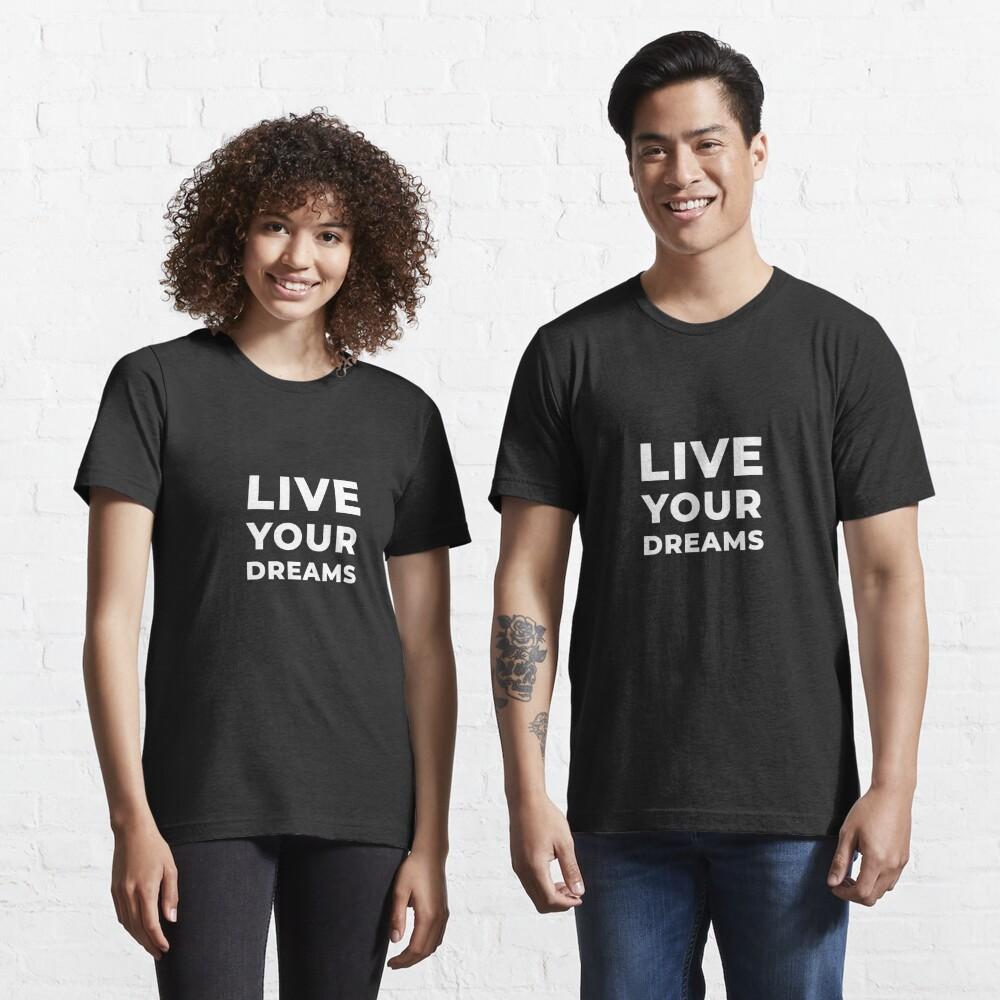 Live Your Dreams Essential T-Shirt