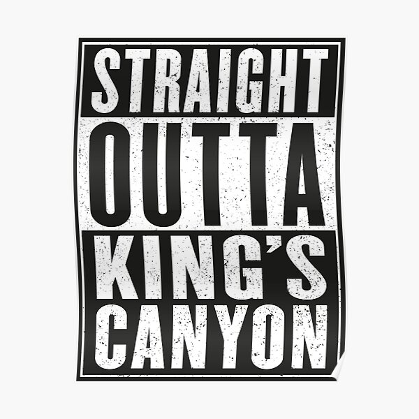 Apex Legends - Straight Outta King's Canyon Poster