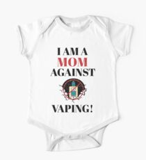 I am a MOM against VAPING!   One Piece - Short Sleeve