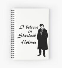 I believe in sherlock Holmes Spiral Notebook