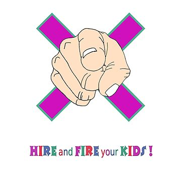 hire and fire your kids 2019 by WOWe