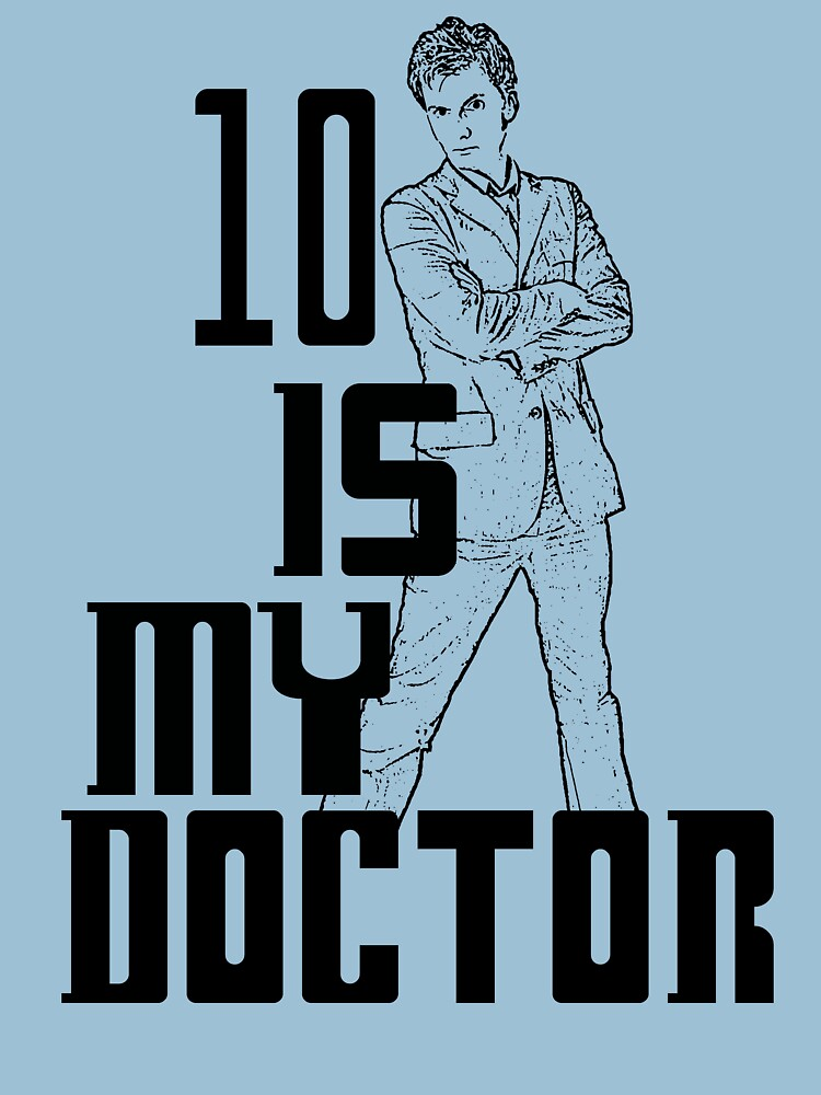 ten is my doctor | Unisex T-Shirt