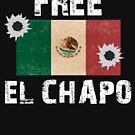 Free El Chapo by Be Creative