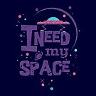 I Need My Space by Skullz23