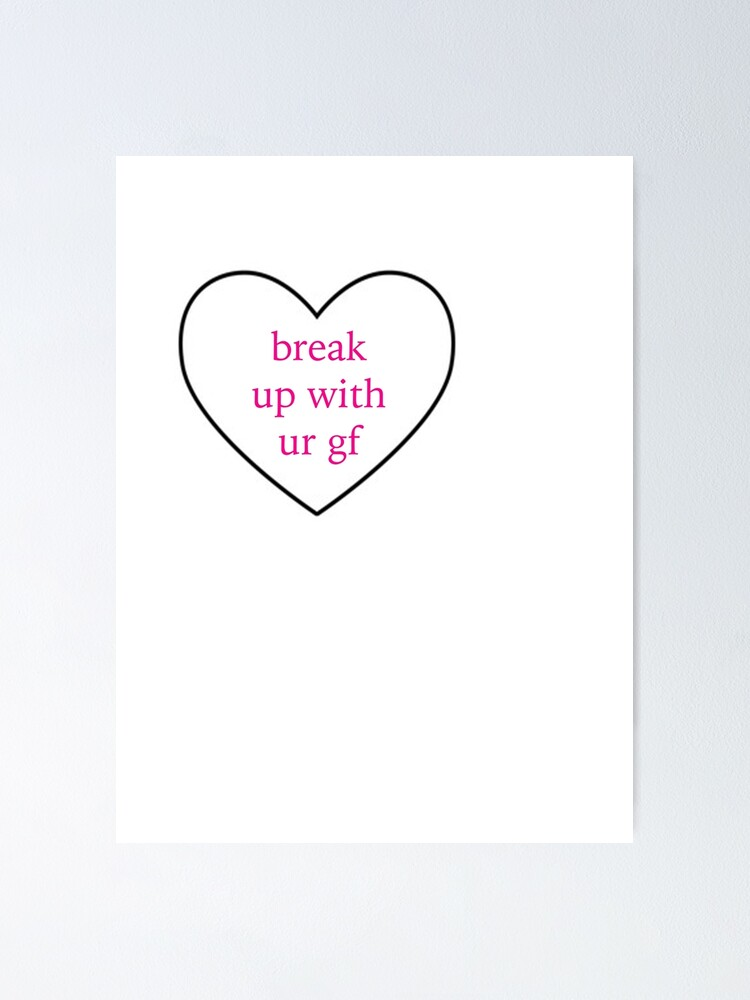 """break up with your girlfriend, I'm bored"""" Poster by babidi90 