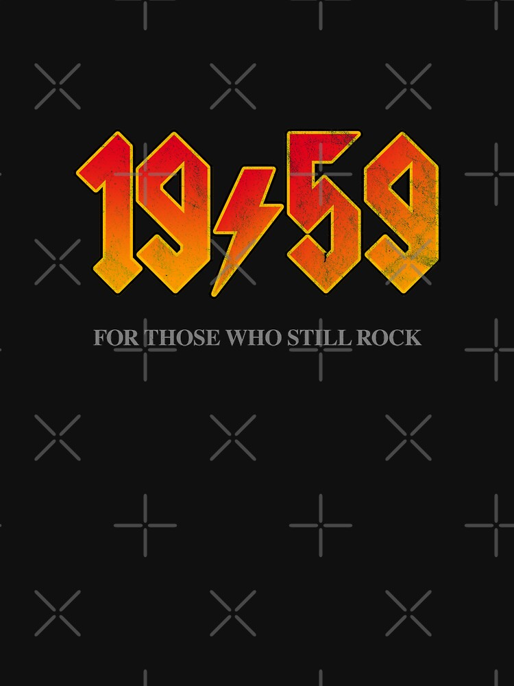 1959 FOR THOSE WHO STILL ROCK by Giftyshirt