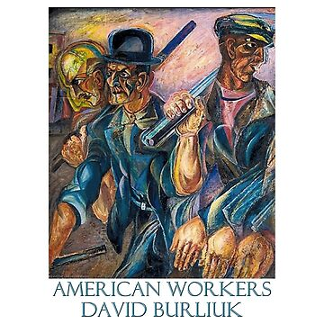 American Workers by Russian Futurist David Burliuk by Chunga