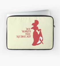 We Wants the Redhead! Laptop Sleeve
