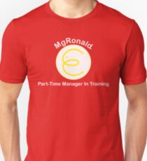 MgRonald Part Time Manager Trainee Unisex T-Shirt