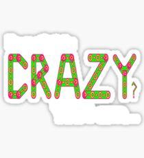 Do you think i'm crazy? yes i am... Sticker