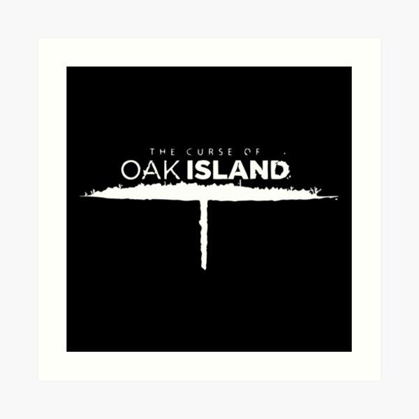 The Curse Of Oak Island Art Print