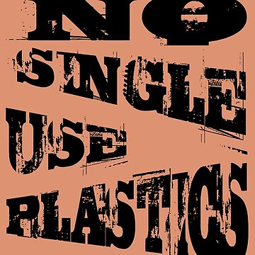 No Single Use Plastic EcoFriendly Recycle Quote by taiche