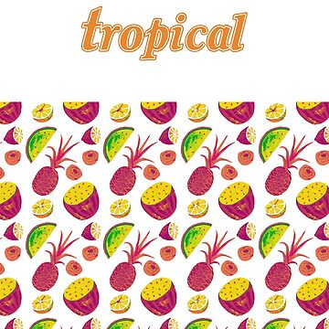 Tropical (Fruit) by procrest