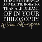 Es gibt mehr Dinge im Himmel und auf der Erde Horatio, als von Ihrer Philosophie geträumt wird von kjanedesigns