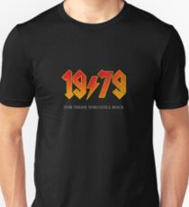 1979 FOR THOSE WHO STILL ROCK Birthday T Shirt Slim Fit T-Shirt