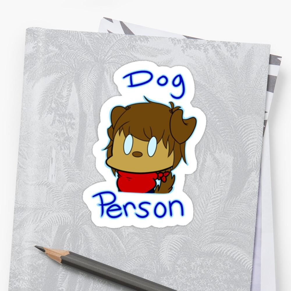 Dog Person by TravisTheDog