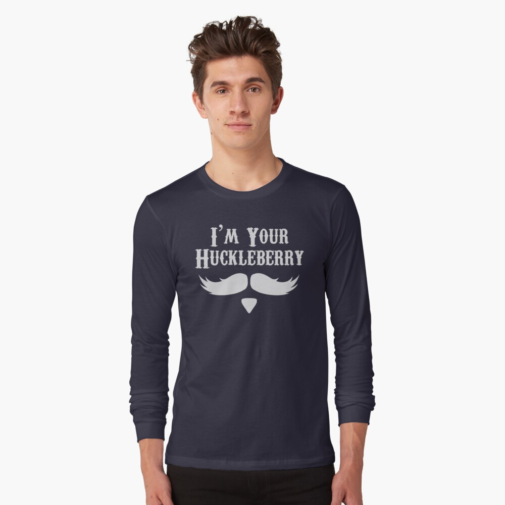 I'm Your Huckleberry - Just Say When Holliday Long Sleeve T-Shirt
