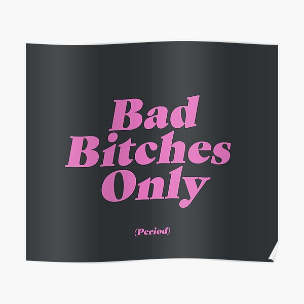 Bad Bitches Only (Period) Poster