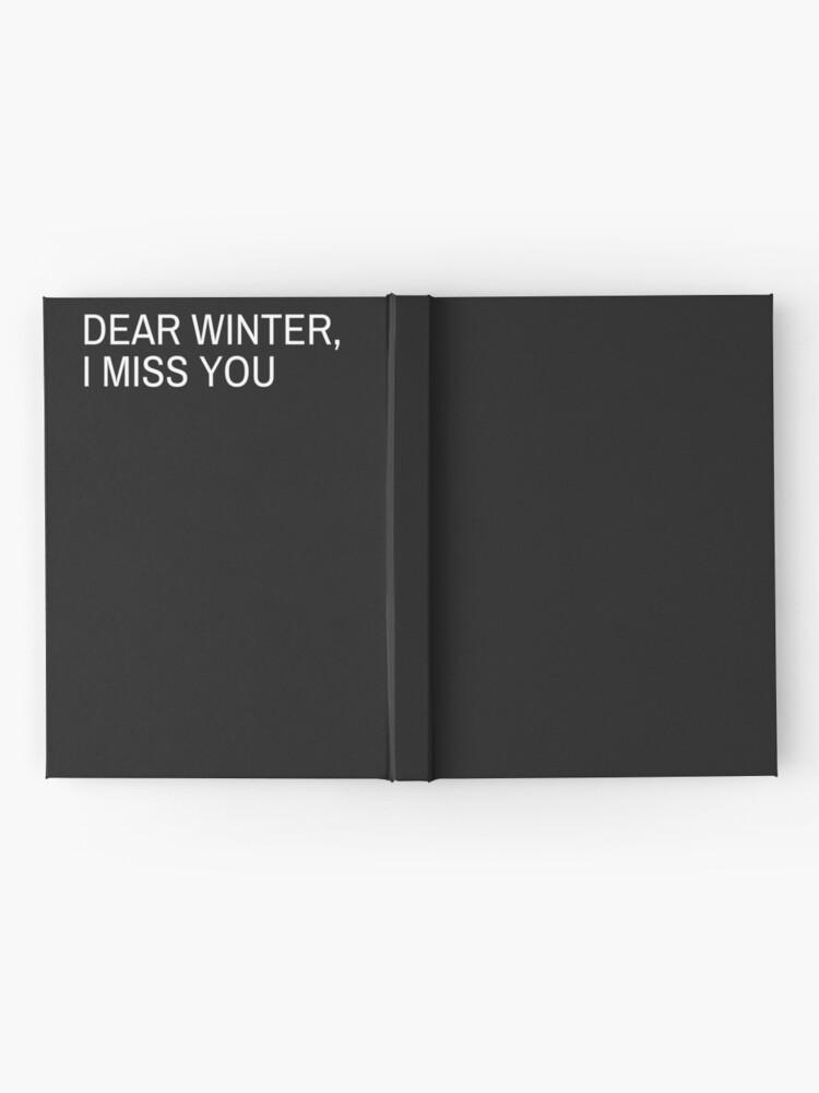Dear Winter I Miss You Hardcover Journal By Hiddenstar02 Redbubble I can't wait for winter break. dear winter i miss you hardcover journal by hiddenstar02 redbubble