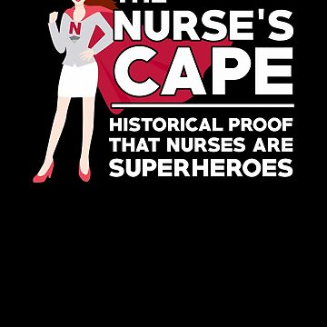 The Nurses Cape, Historical Proof That Nurses Are Superheroes by perfectpresents