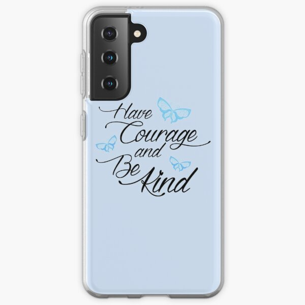 Have Courage and Be Kind 2 Samsung Galaxy Soft Case