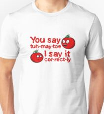 You Say Tuh-May-Toe...(Without Shadows) Unisex T-Shirt