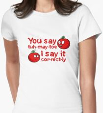 You Say Tuh-May-Toe...(White Outline for Dark Shirts) Womens Fitted T-Shirt