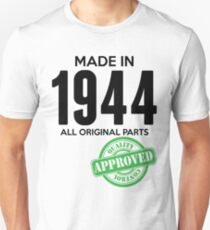 Made In 1944 All Original Parts - Quality Control Approved Unisex T-Shirt