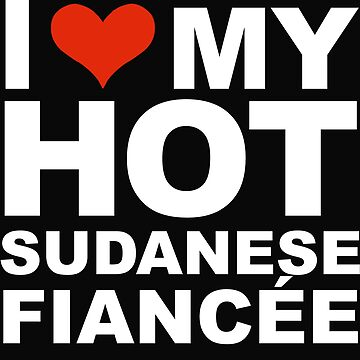 I Love my hot Sudanese Fiancee Engaged Engagement Sudan by losttribe