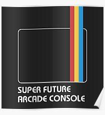 SUPER FUTURE ARCADE CONSOLE Poster