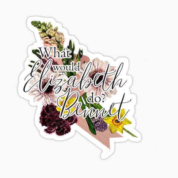 What Would Elizabeth Bennet Do? Sticker