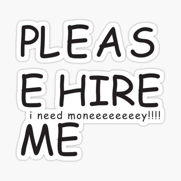 PLEASe HIRE ME Sticker