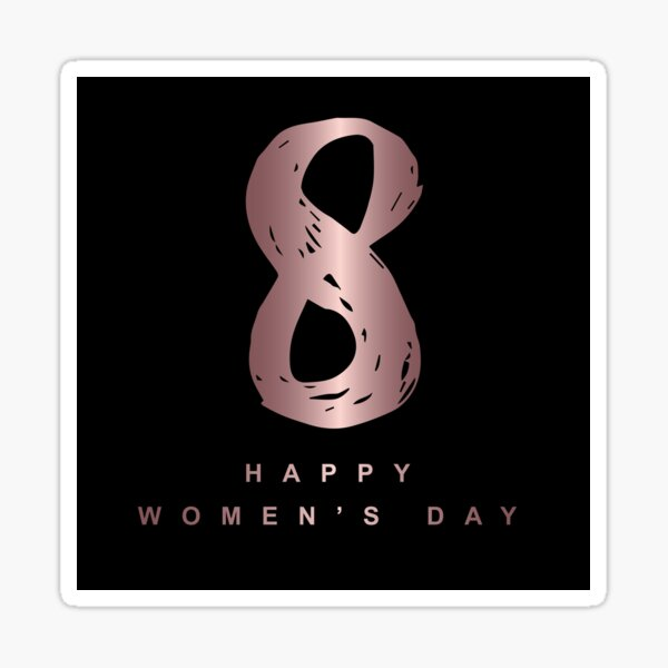 Vector Illustration of Cute and Elegant Happy Women's Day with Number 8 and Rose Gold Color. Graphic Design for Shirt, Sticker, Mug, Phone Covers and more.  Sticker