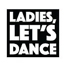 Ladies, Let's Dance by designkitsch
