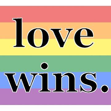 love wins. by hlynn89