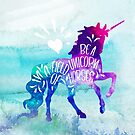 Be A Unicorn In A Field Of Horses - Inspirational Saying - Typography Lettering Art by STYLESYNDIKAT