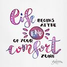 Life begins at the end of your Comfort Zone by zephyrra