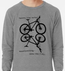 twenty nine inches - mountainbiking Lightweight Sweatshirt