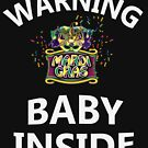 Warning Baby Inside Funny Shirt  by grissou