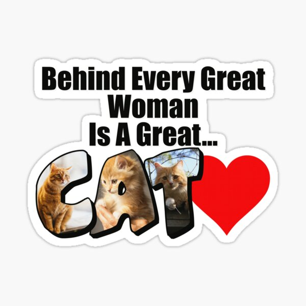 Behind Every Great Woman Is A Great Cat Sticker