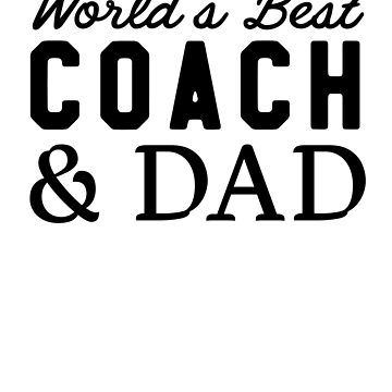World's best coach and dad by familyman