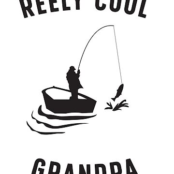 Reely cool grandpa by familyman