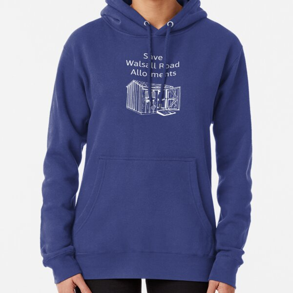 Save Walsall Road Allotments - Shed Pullover Hoodie