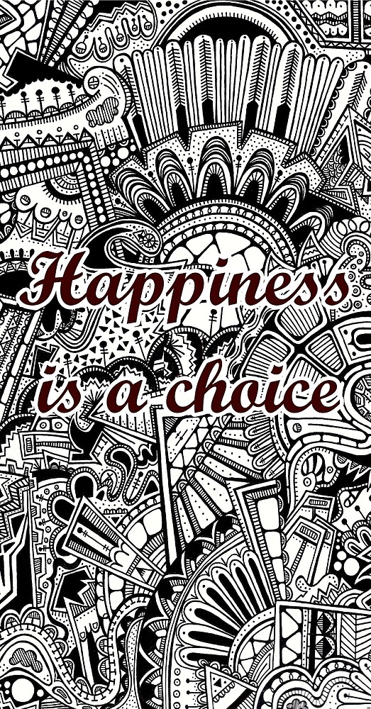 Happiness is a choice by ixisven
