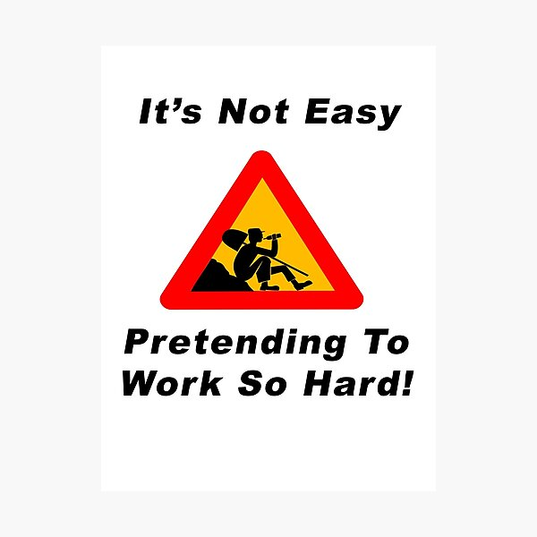 It's Not Easy - Pretending To Work So Hard! Photographic Print