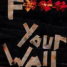 F*** Your Wall by Jennifer Frederick
