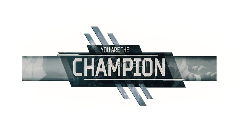 You Are The Champion Apex Legends By Adambdi Redbubble