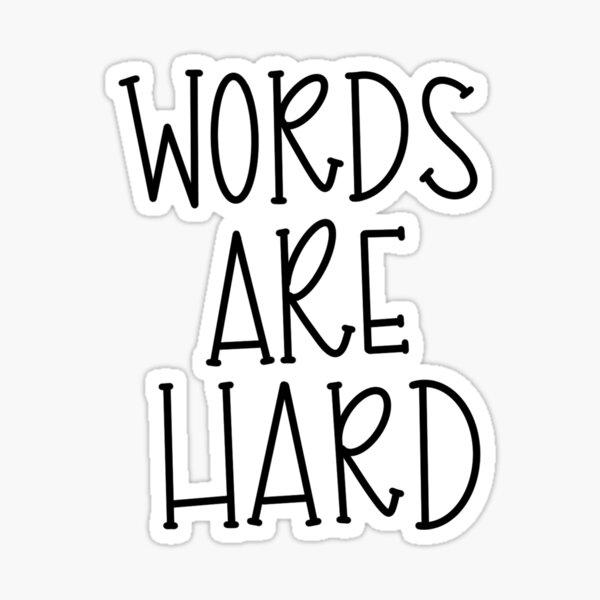 words are hard Sticker